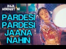 Pardesi Pardesi Full Video Song Raja Hindustani Aamir Khan Karisma Kapoor Udit N Alka