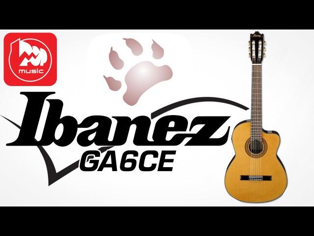 IBANEZ GA6CE - электроакустика с нейлоновыми струнами (CLASSICAL/ELECTRO ACOUSTIC GUITAR)