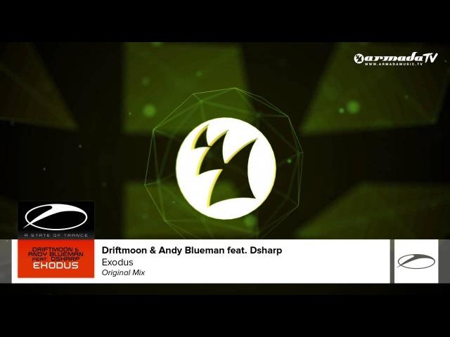 Driftmoon Andy Blueman feat Dsharp Exodus Original Mix