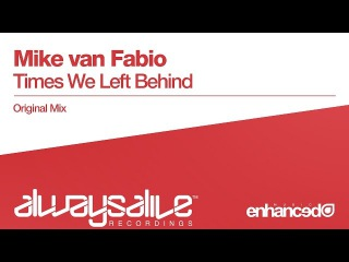 Mike van Fabio - Times We Left Behind (Original Mix) [Available 10.08.15]