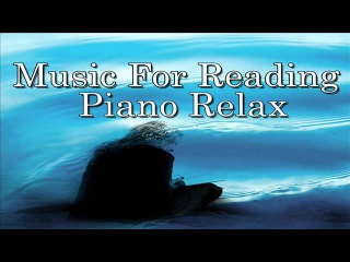 Music For Reading Piano Relax - Music for Relaxation