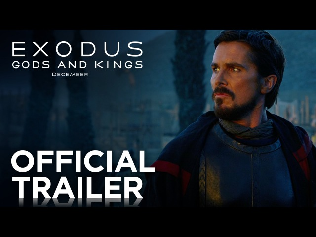 Exodus: Gods and Kings | Official Trailer [HD] | 20th Century FOX