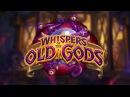 Hearthstone Whispers of the Old Gods Expansion Summary in 2 min