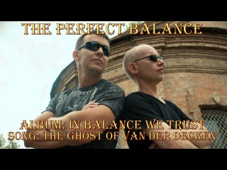 The Perfect Balance - The ghost of Van Der Decken (official preview)