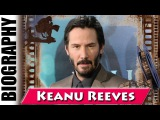 Bill And Ted Fame Keanu Reeves - Biography and Life Story