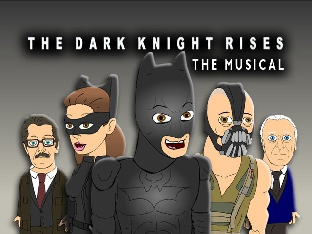 ♪ THE DARK KNIGHT RISES THE MUSICAL