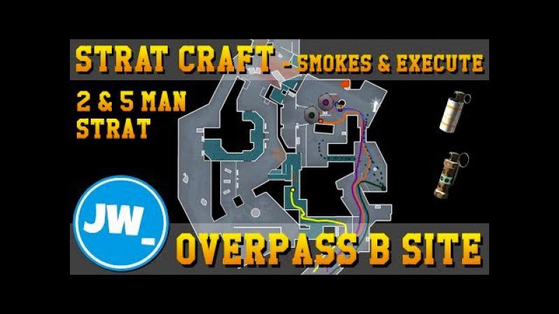 Overpass B Site 5-Man/2-Man, Smokes Execute - Strat Craft, Jamiew_