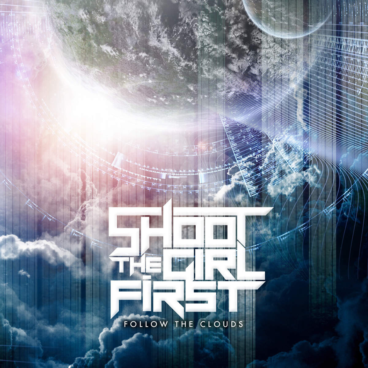 Shoot The Girl First - Follow The Clouds (2013)