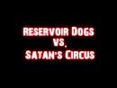 Reservoir Dogs Satans Circus