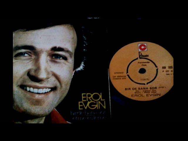 Erol Evgin - Birde Bana Sor ( 1977 )