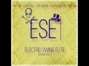 Electro Swing Elite Mix Vol.1 - Phos Toni, Justin Fidèle, Tony Maroni, The Carlson Two, Incontrol