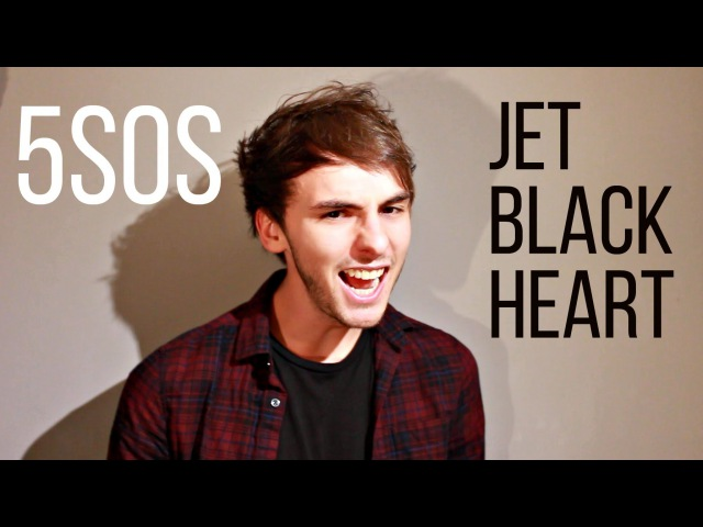 5 Seconds Of Summer - Jet Black Heart (Cover) by Amasic Radnor