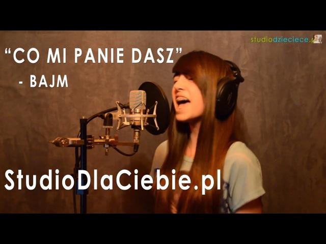Co mi Panie dasz - Bajm (cover by Dominika Sozańska)