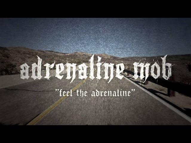 ADRENALINE MOB Feel The Adrenaline LYRIC VIDEO