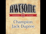 Champion Jack Dupree - Awesome Moments of Music. (dinner for two) Full Album
