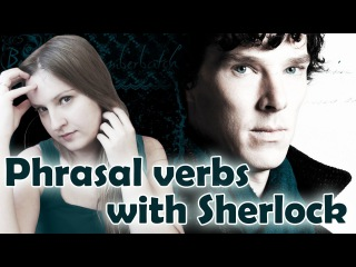 №40 English Phrasal verbs with Sherlock 1: point out, fill in for, keep up appearances, put up with