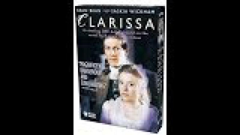 Кларисса 01 по роману английского писателя Сэмюэля Ричардсона «Кларисса, или история юной леди»