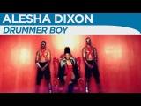 Alesha Dixon - Drummer Boy OFFICIAL MUSIC VIDEO