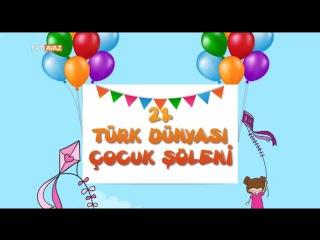 21. Türk Dünyası Çocuk Şöleni - TRT Avaz