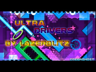 Geometry Dash | Ultra Drivers by Lazerblitz (Hard Demon)