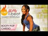 Burn to the Beat Dance Intervals Booty Pop Cardio Dance Workout- Keaira LaShae