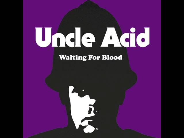Uncle Acid Waiting for Blood OFFICIAL