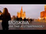 Moskwa - jak tam jest naprawd