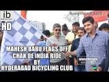 Mahesh Babu flags off Chak De India ride by Hyderabad Bicycling Club - idlebrain.com