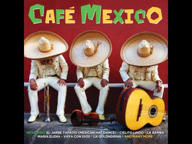 Various Artists Cafe Mexico 50 Original Recordings Not Now Music Full Album