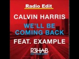 Calvin Harris feat. Example - We'll Be Coming Back (R3hab EDC Vegas Remix) Radio Edit