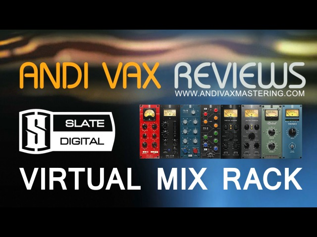 AVR 020 - Slate Digital Virtual Mix Rack