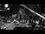 The Temper Trap - Trembling Hands (Studio session)