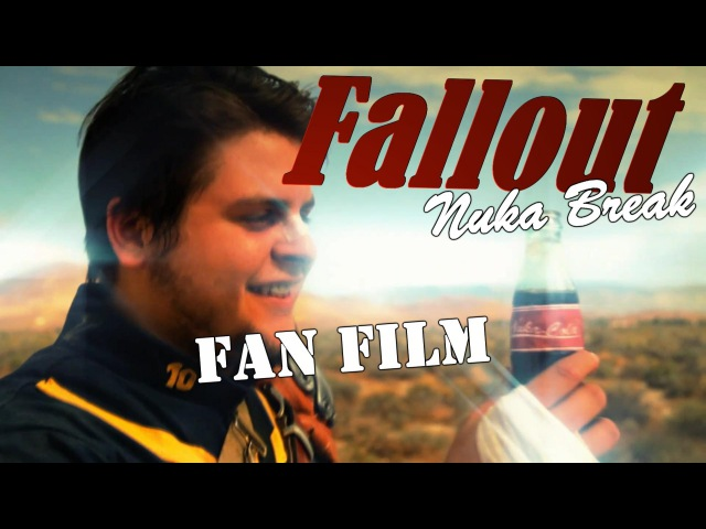 Fallout- Nuka Break - Fan Film [RUS]