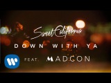 Sweet California - Down with Ya ft. Madcon (Videoclip Oficial)