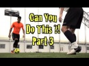Learn FOUR Amazing Football Skills! CAN YOU DO THIS Part 3 | F2 Freestylers