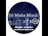Dj Misha Minch @Live Night Smoke