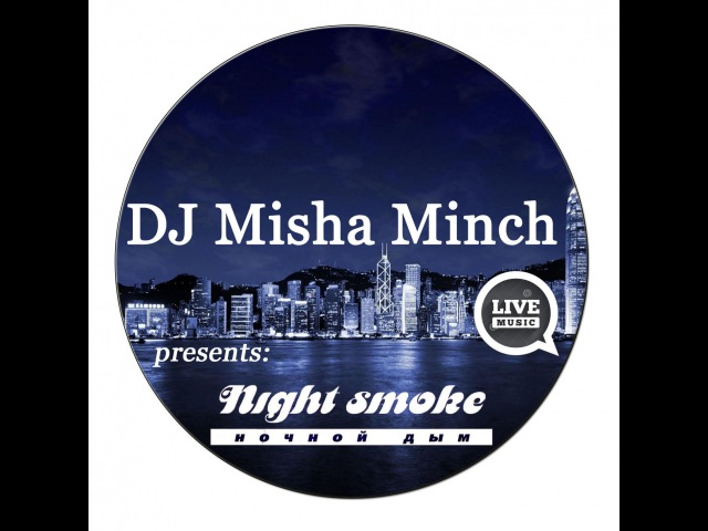 Dj Misha Minch @Live Night Smoke