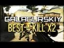 Galagurskiy   Best 4 Kills x2   CS:GO