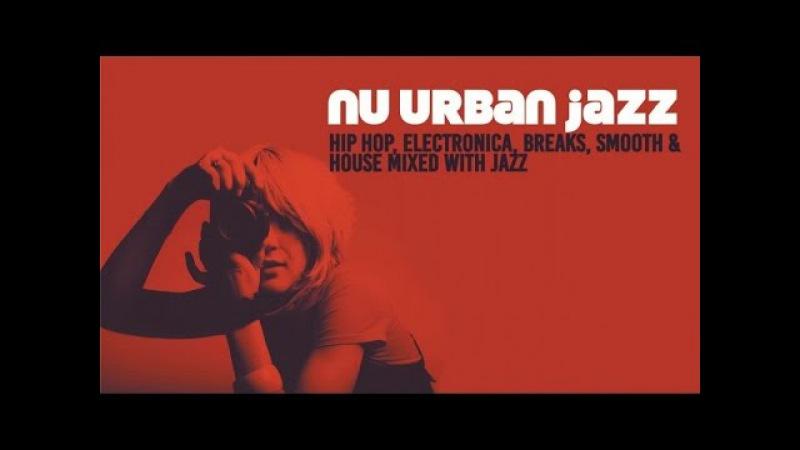 NU URBAN JAZZ - Hip Hop, Trip Hop, Electronica, Breaks Jazz House