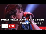 Julian Casablancas &amp The Voidz - Where No Eagles Fly - Live du Grand Journal