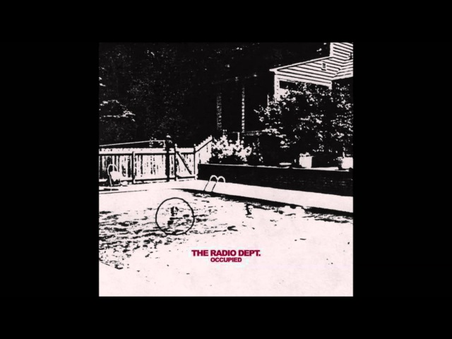 The Radio Dept - Occupied (Single 2015)