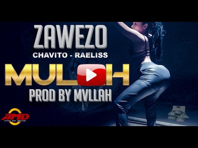 Zawezo Del'Patio Feat Chavito Raeliss Mulah