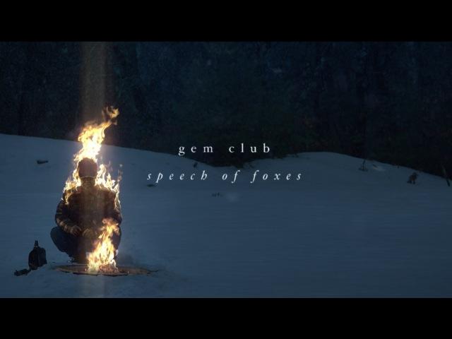 Gem Club - Speech of Foxes [OFFICIAL VIDEO]