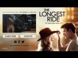 Дальняя дорога/The Longest Ride (2015) ТВ-ролик №2