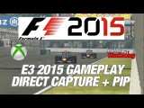F1 2015 XBox One Mexico Direct Capture Gameplay E3 2015