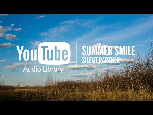 Summer Smile - Silent Partner (No Copyright Music)