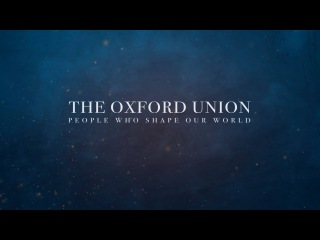 The Oxford Union | People Who Shape Our World