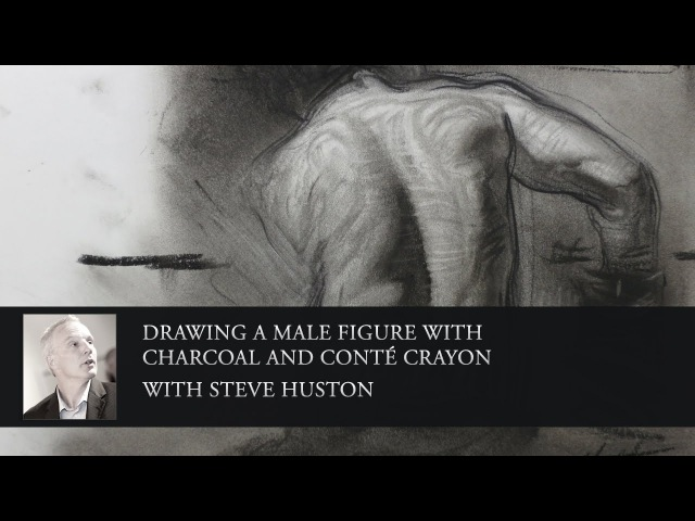 How to Draw the Figure in Charcoal with Steve Huston - Free HD Tutorial