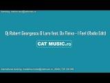 Dj Robert Georgescu &amp Lara feat. Da Fleiva - I Feel (Radio Edit) (Клипзона)