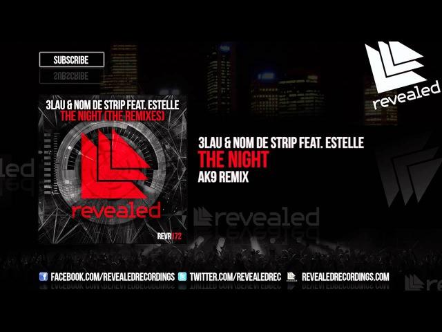 3LAU Nom De Strip feat. Estelle - The Night (ak9 Remix) [OUT NOW!]